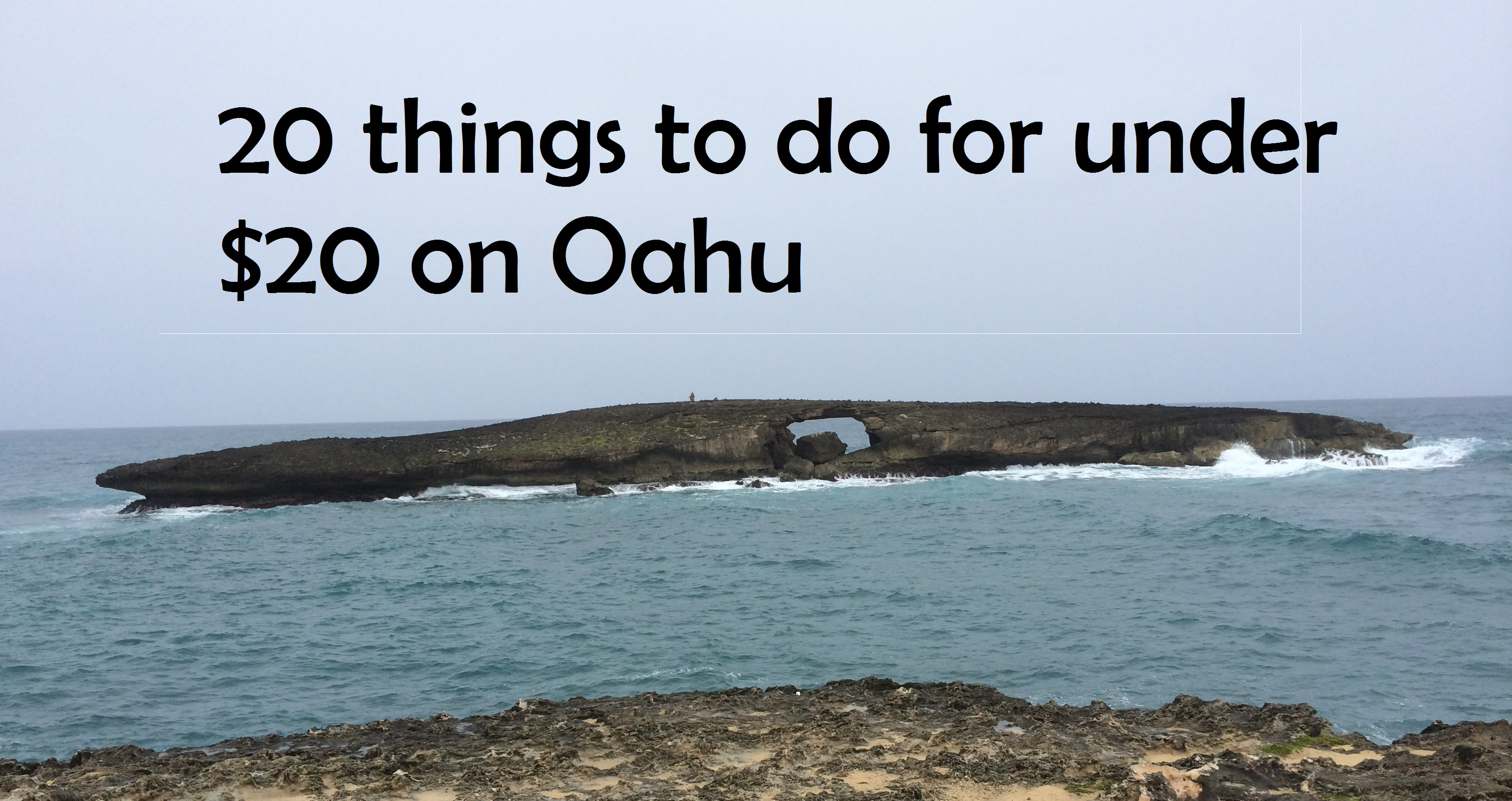 Oahu on a Budget: 20 things to do for under $20