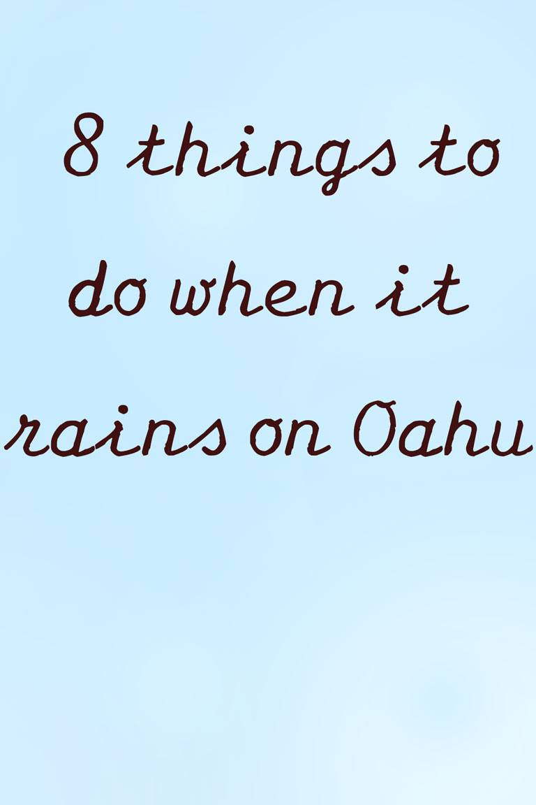 things-to-do-when-it-rains-on-oahu