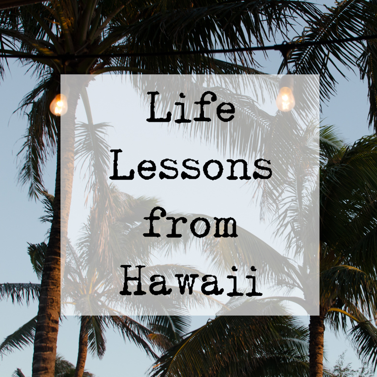 lessons learned in hawaii (1 of 1)